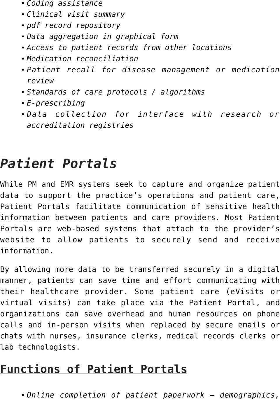 seek to capture and organize patient data to support the practice s operations and patient care, Patient Portals facilitate communication of sensitive health information between patients and care