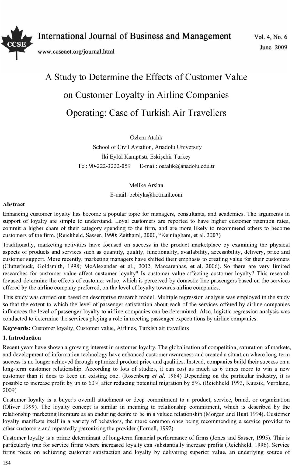 com Abstract Enhancing customer loyalty has become a popular topic for managers, consultants, and academics. The arguments in support of loyalty are simple to understand.
