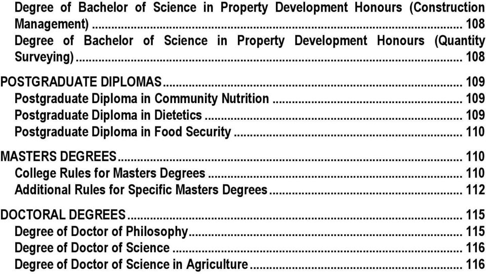.. 109 Postgraduate Diploma in Community Nutrition... 109 Postgraduate Diploma in Dietetics... 109 Postgraduate Diploma in Food Security.