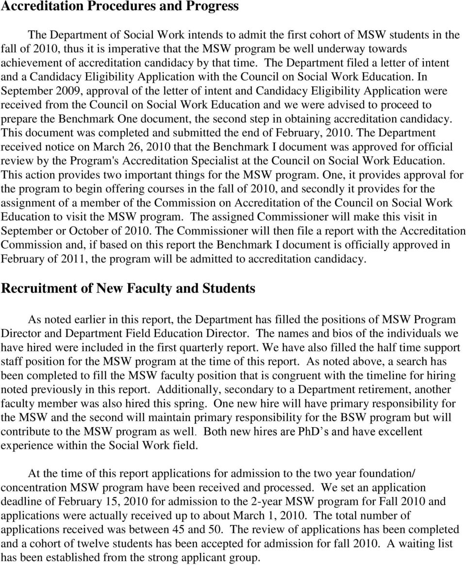 In September 2009, approval of the letter of intent and Candidacy Eligibility Application were received from the Council on Social Work Education and we were advised to proceed to prepare the