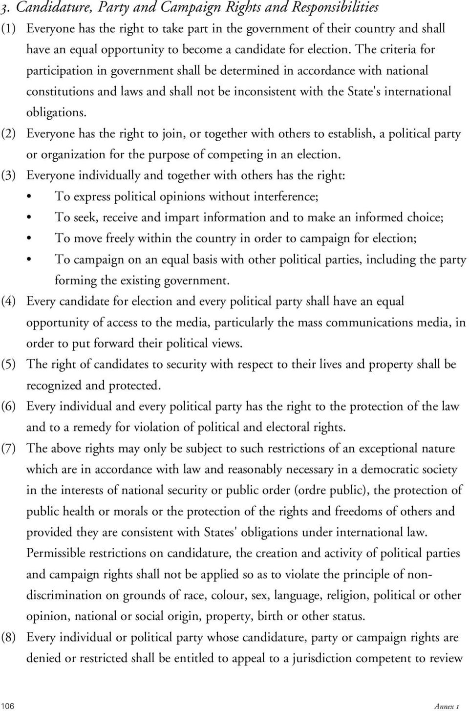 (2) Everyone has the right to join, or together with others to establish, a political party or organization for the purpose of competing in an election.