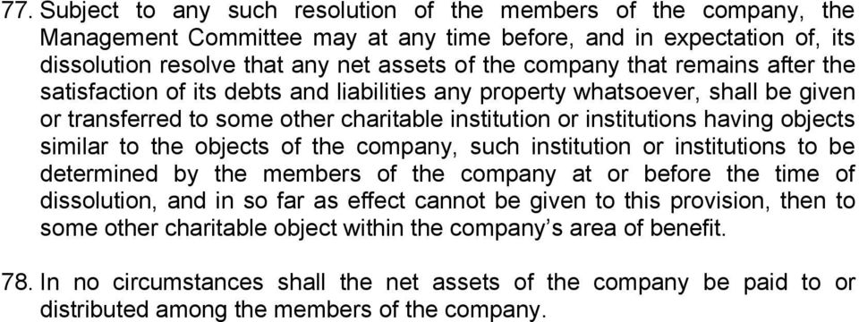 the objects of the company, such institution or institutions to be determined by the members of the company at or before the time of dissolution, and in so far as effect cannot be given to this