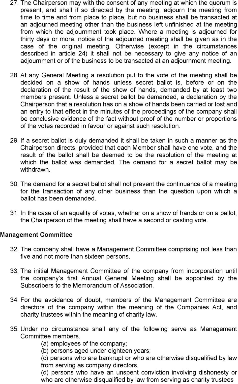 Where a meeting is adjourned for thirty days or more, notice of the adjourned meeting shall be given as in the case of the original meeting.