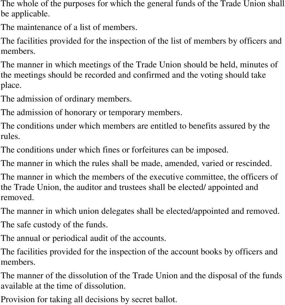 The manner in which meetings of the Trade Union should be held, minutes of the meetings should be recorded and confirmed and the voting should take place. The admission of ordinary members.