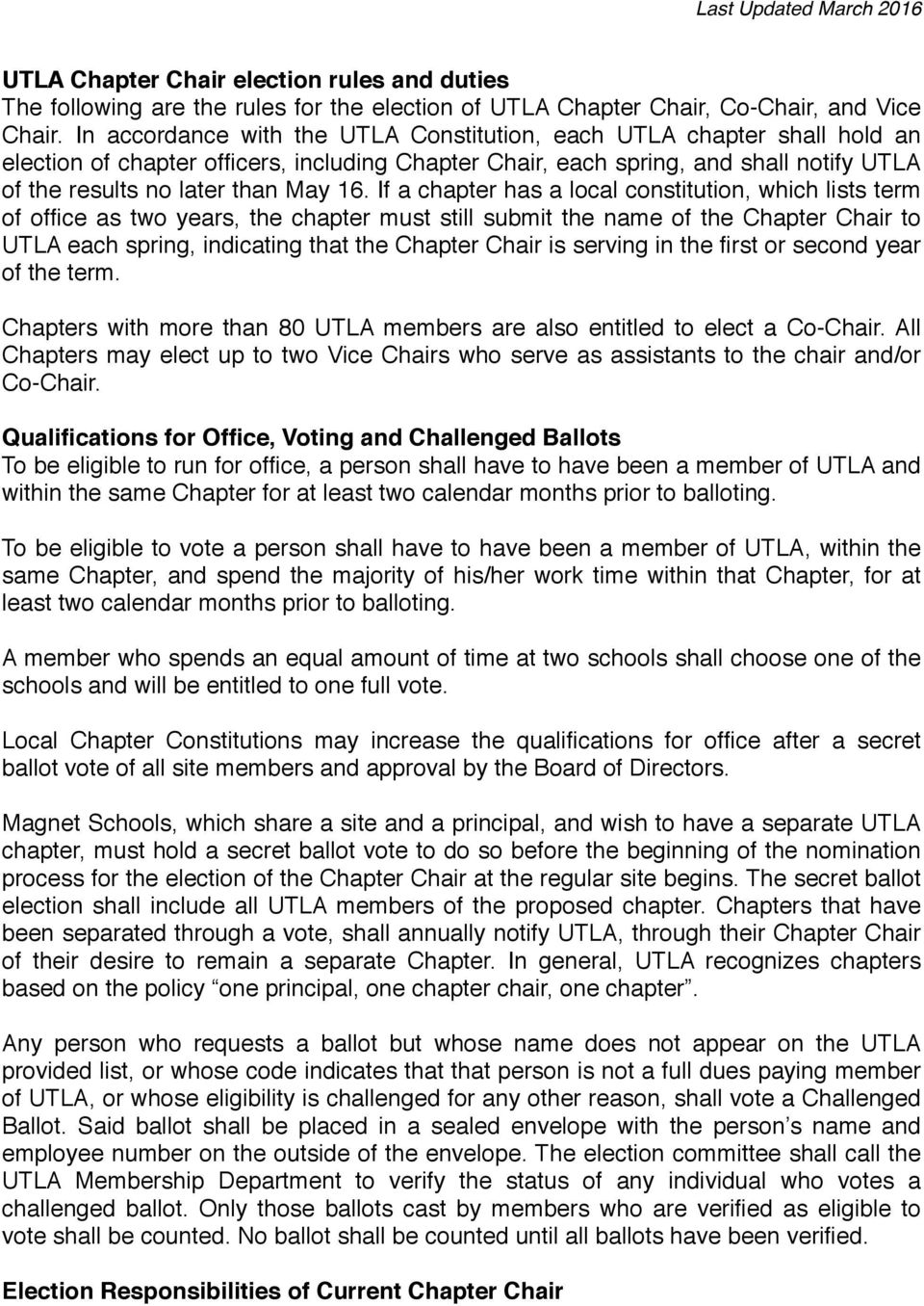 If a chapter has a local constitution, which lists term of office as two years, the chapter must still submit the name of the Chapter Chair to UTLA each spring, indicating that the Chapter Chair is
