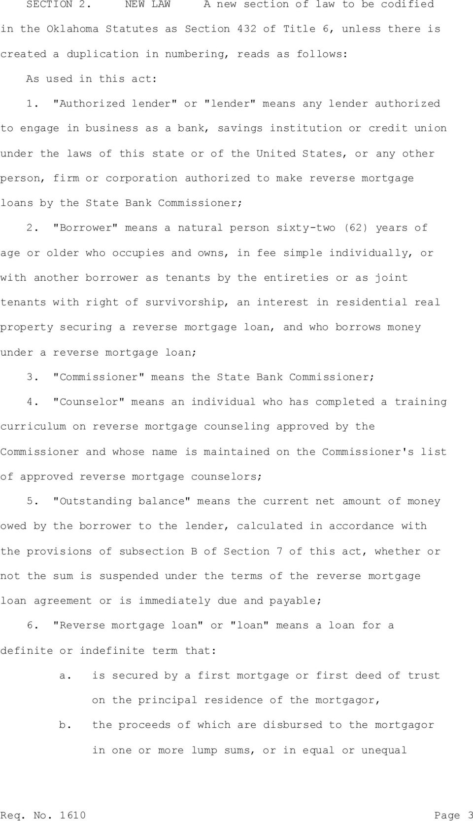 person, firm or corporation authorized to make reverse mortgage loans by the State Bank Commissioner; 2.