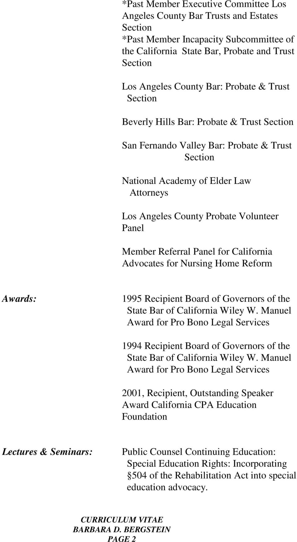Advocates for Nursing Home Reform Awards: 1995 Recipient Board of Governors of the State Bar of California Wiley W.