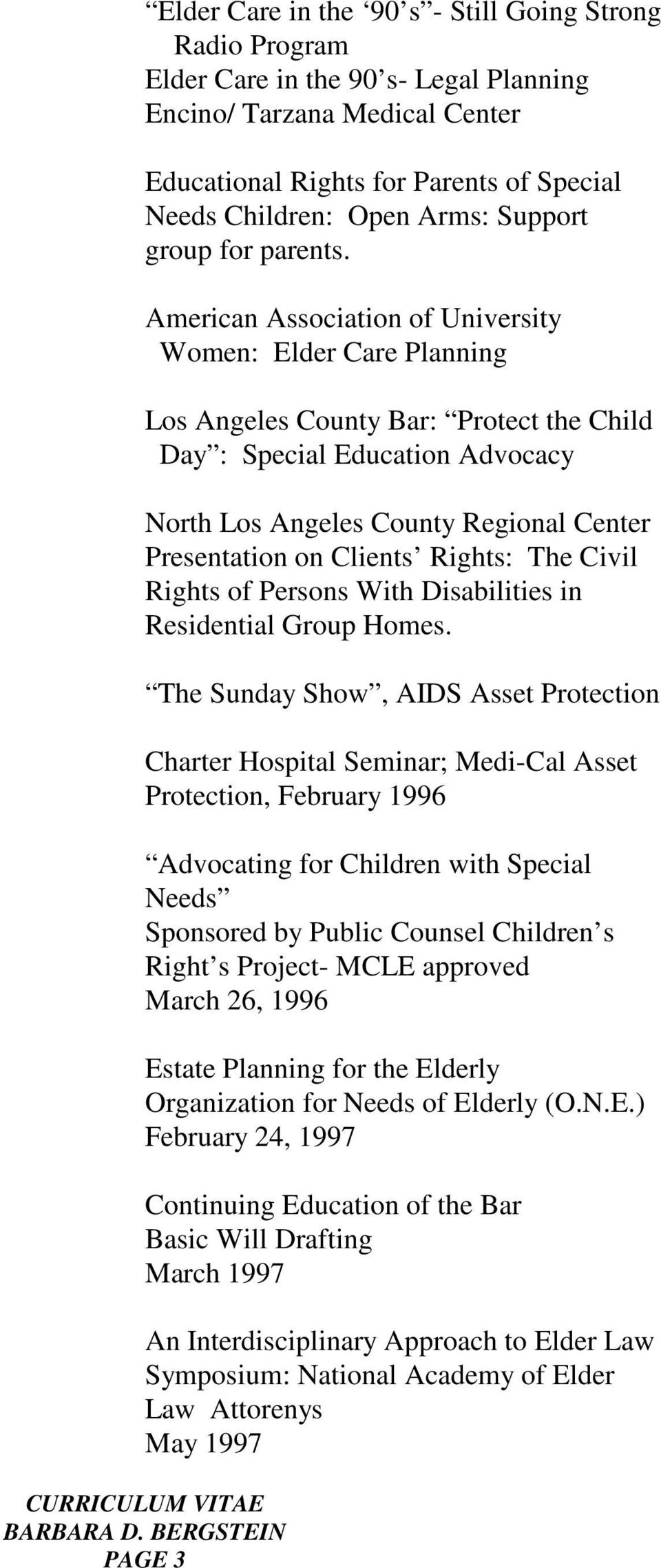 PAGE 3 American Association of University Women: Elder Care Planning Los Angeles County Bar: Protect the Child Day : Special Education Advocacy North Los Angeles County Regional Center Presentation