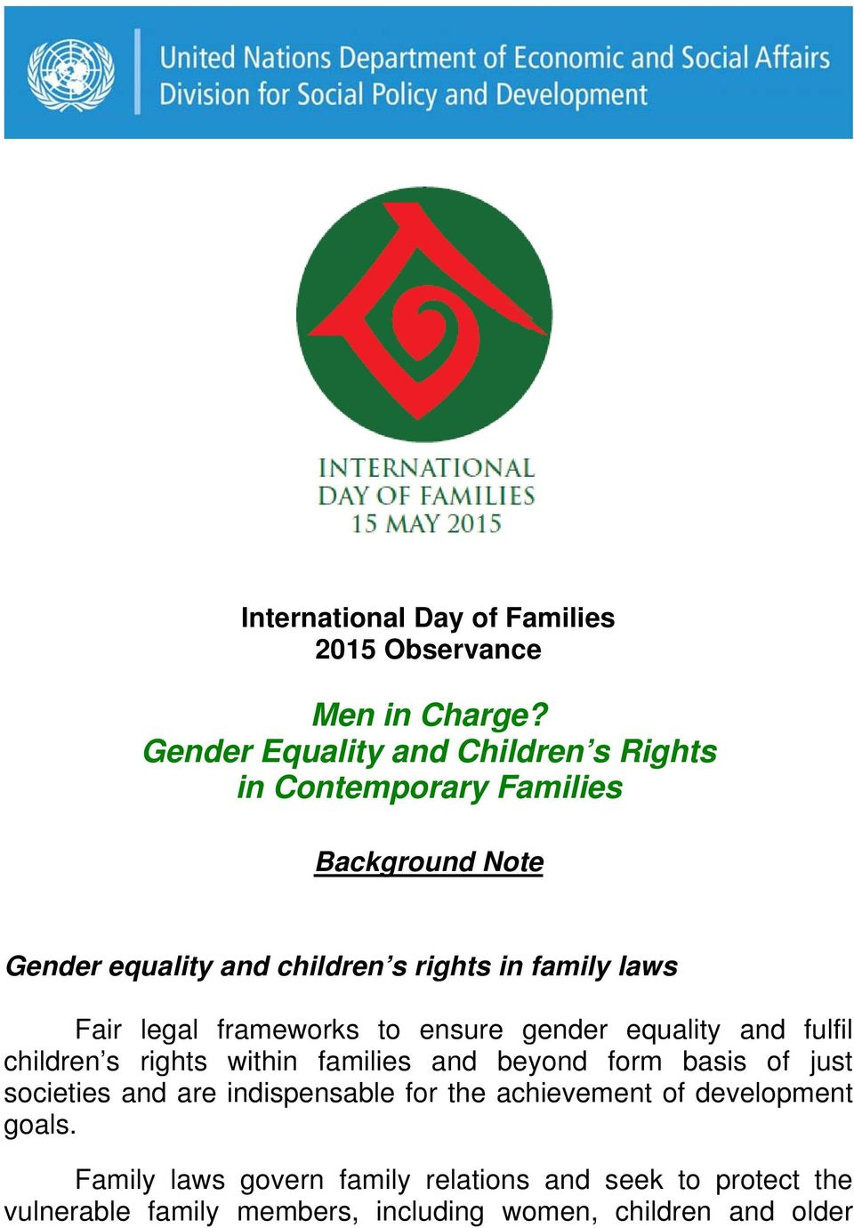 laws Fair legal frameworks to ensure gender equality and fulfil children s rights within families and beyond form basis of just