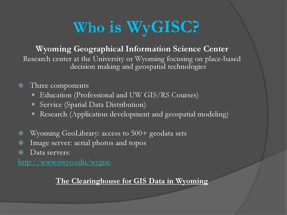 making and geospatial technologies Three components Education (Professional and UW GIS/RS Courses) Service (Spatial Data