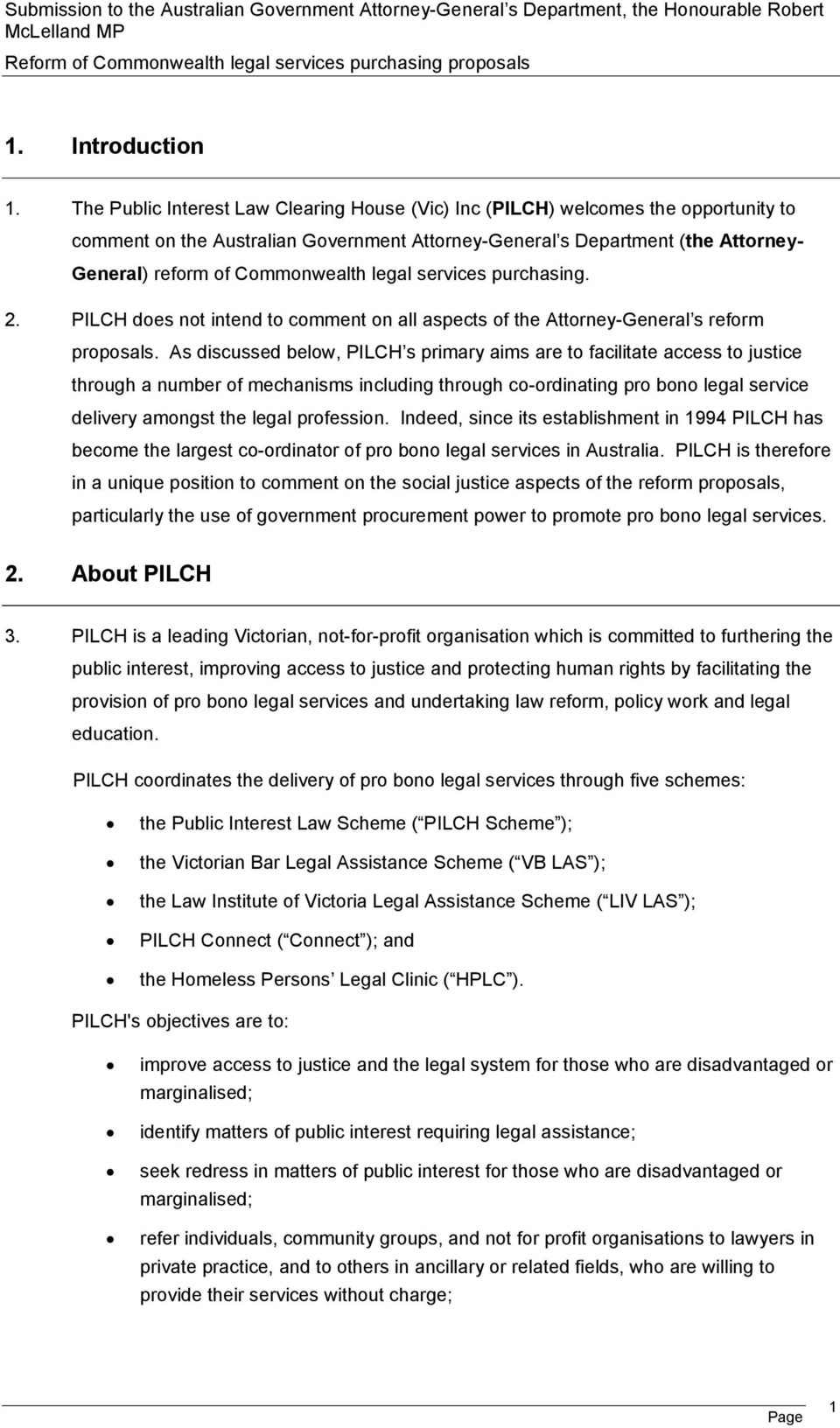 legal services purchasing. 2. PILCH does not intend to comment on all aspects of the Attorney-General s reform proposals.