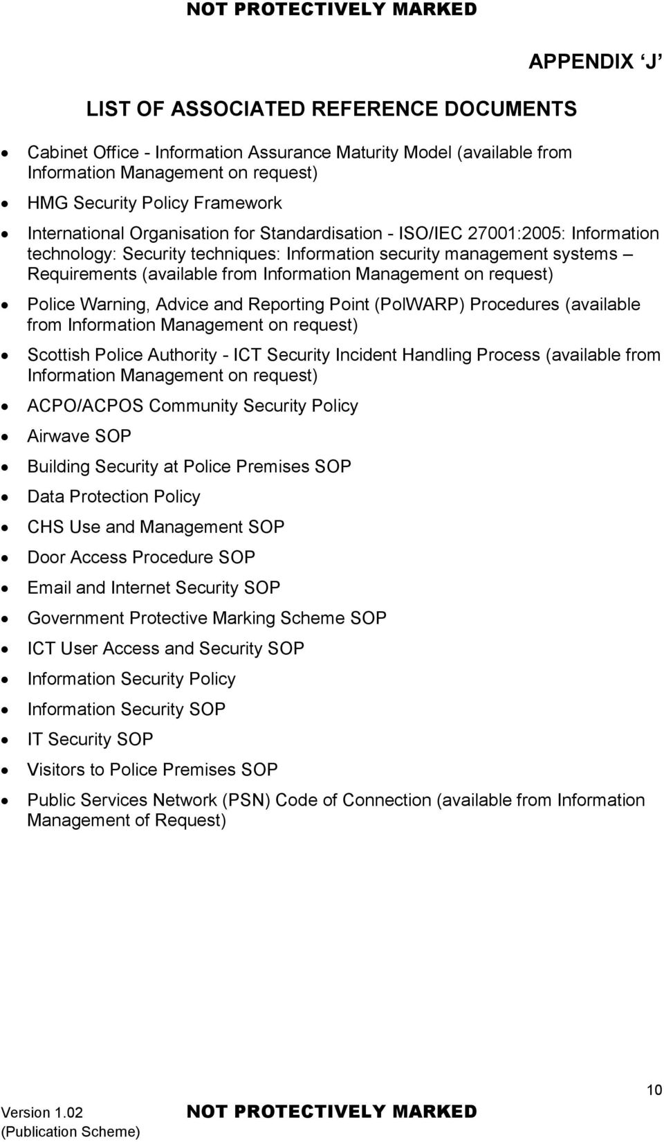 request) Police Warning, Advice and Reporting Point (PolWARP) Procedures (available from Information Management on request) Scottish Police Authority - ICT Security Incident Handling Process