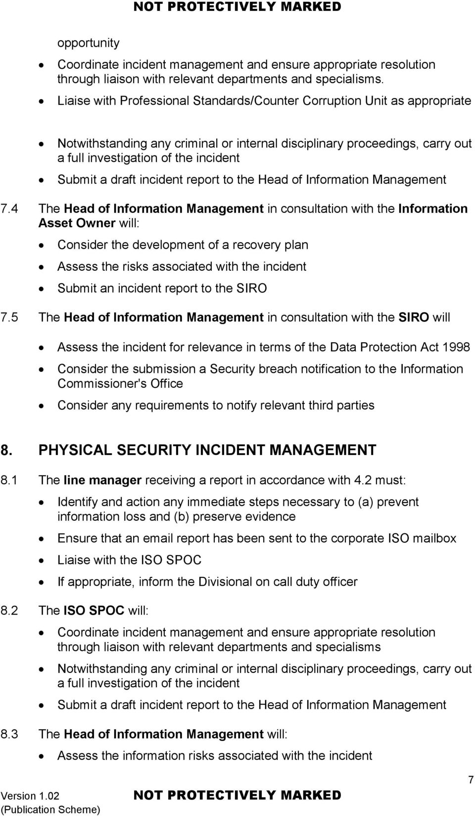 draft incident report to the Head of Information Management 7.