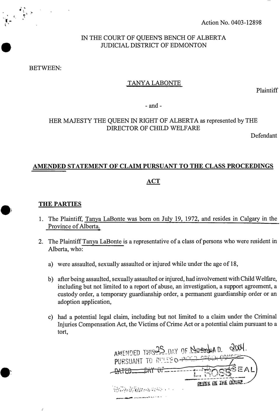 CLASS PROCEEDINGS ACT THE PARTIES 1. The Plaintiff, Tanya LaBonte was born on July 19, 1972, and resides in Calgary in the Province of Alberta. 2.