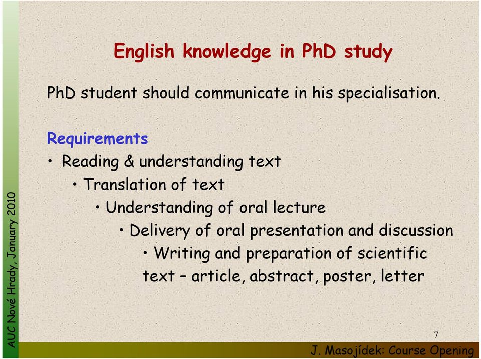 Requirements Reading & understanding text Translation of text t