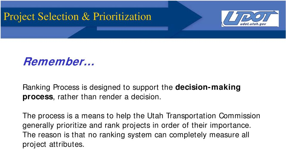 The process is a means to help the Utah Transportation Commission generally prioritize iti