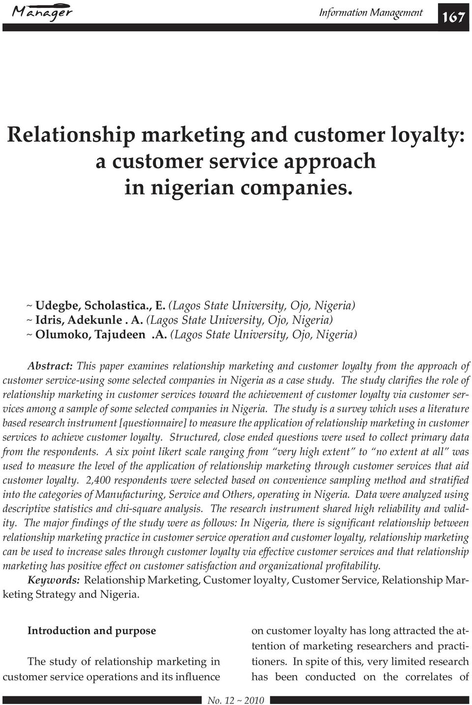 Abstract: Keywords: Relationship Marketing, Customer loyalty, Customer Service, Relationship Marketing Strategy and