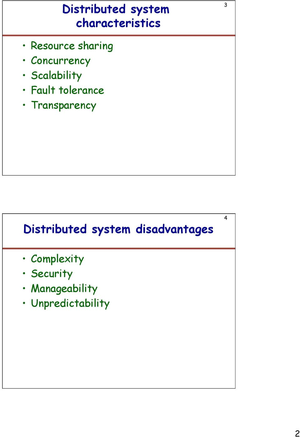 Transparency Distributed system disadvantages 4