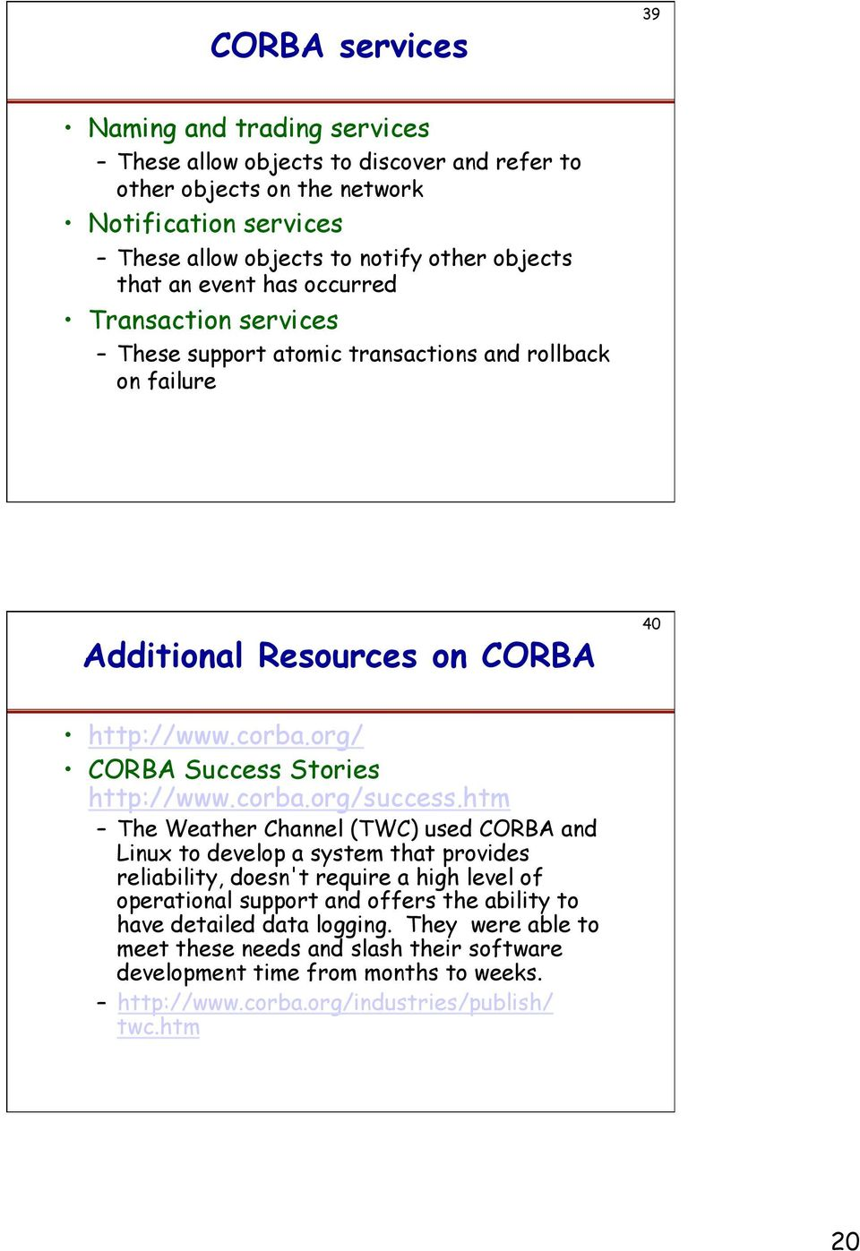 org/ CORBA Success Stories http://www.corba.org/success.