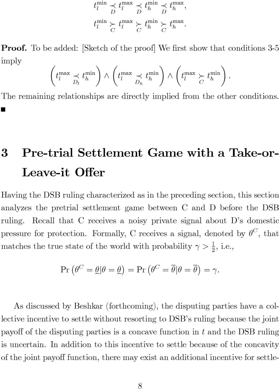 3 Pre-trial Settlement Game wit a Take-or- Leave-it O er Having te DSB ruling caracterized as in te preceding section, tis section analyzes te pretrial settlement game between C and D before te DSB