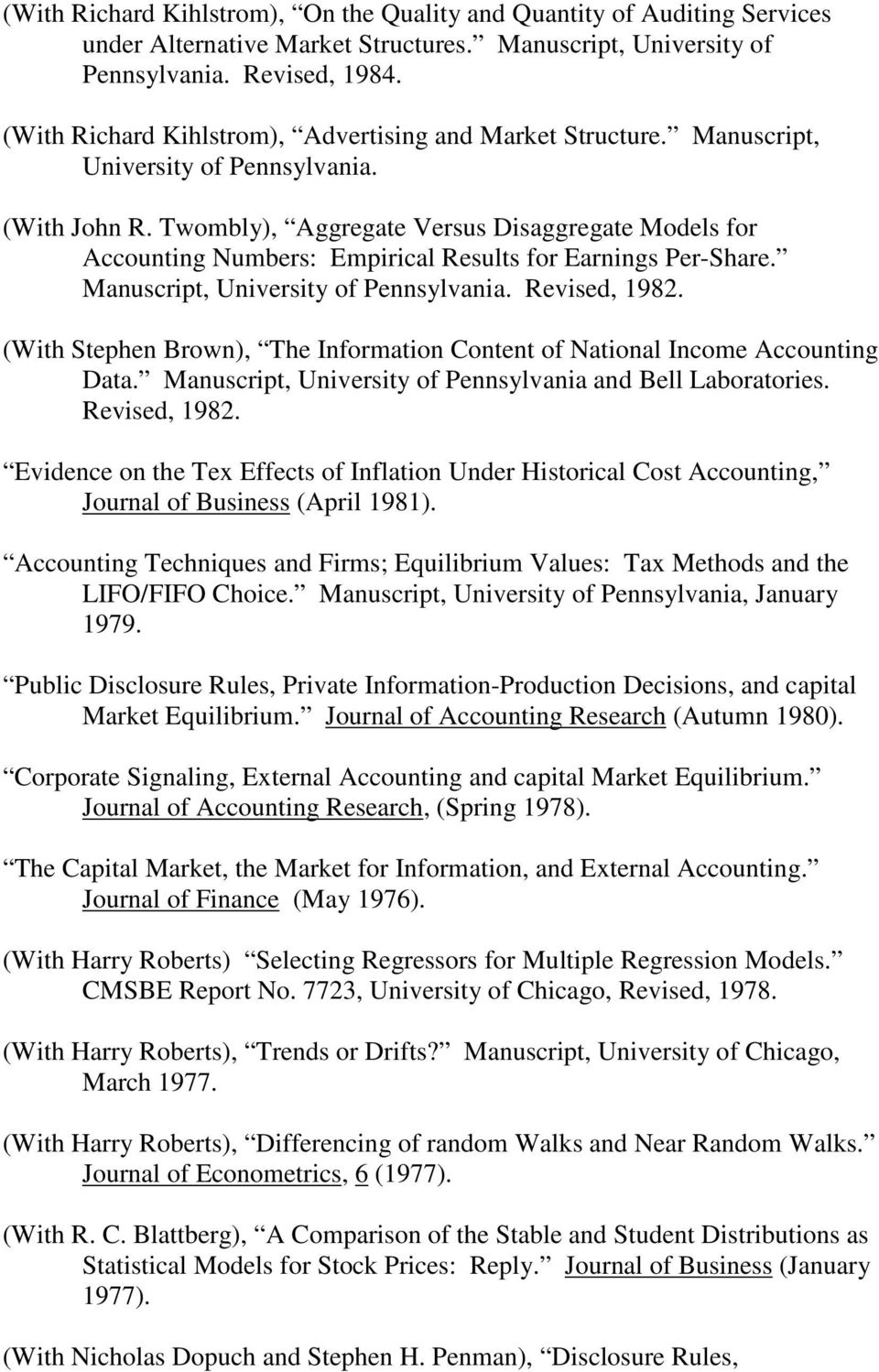 Twombly), Aggregate Versus Disaggregate Models for Accounting Numbers: Empirical Results for Earnings Per-Share. Manuscript, University of Pennsylvania. Revised, 1982.