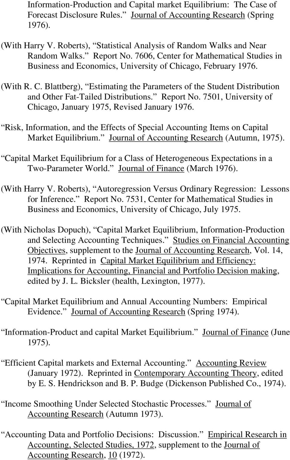 Report No. 7501, University of Chicago, January 1975, Revised January 1976. Risk, Information, and the Effects of Special Accounting Items on Capital Market Equilibrium.
