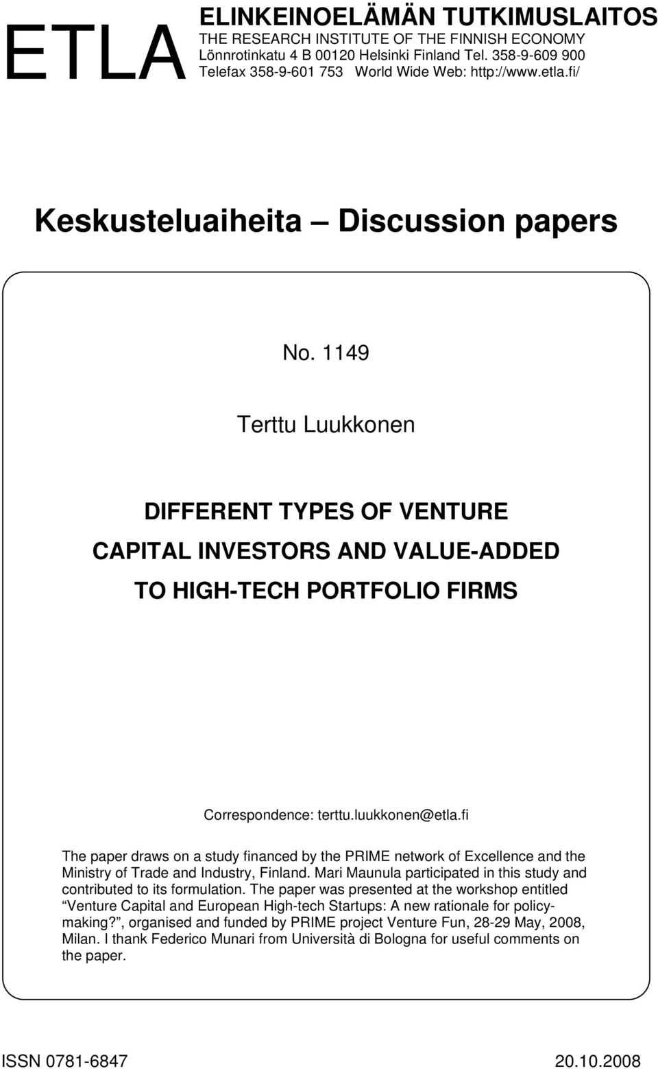 fi The paper draws on a study financed by the PRIME network of Excellence and the Ministry of Trade and Industry, Finland. Mari Maunula participated in this study and contributed to its formulation.