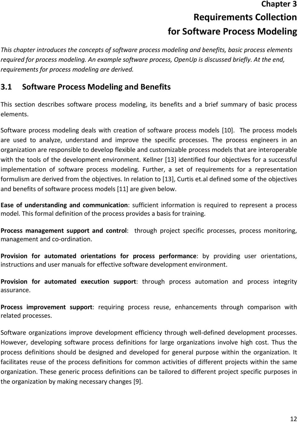 1 Software Process Modeling and Benefits This section describes software process modeling, its benefits and a brief summary of basic process elements.