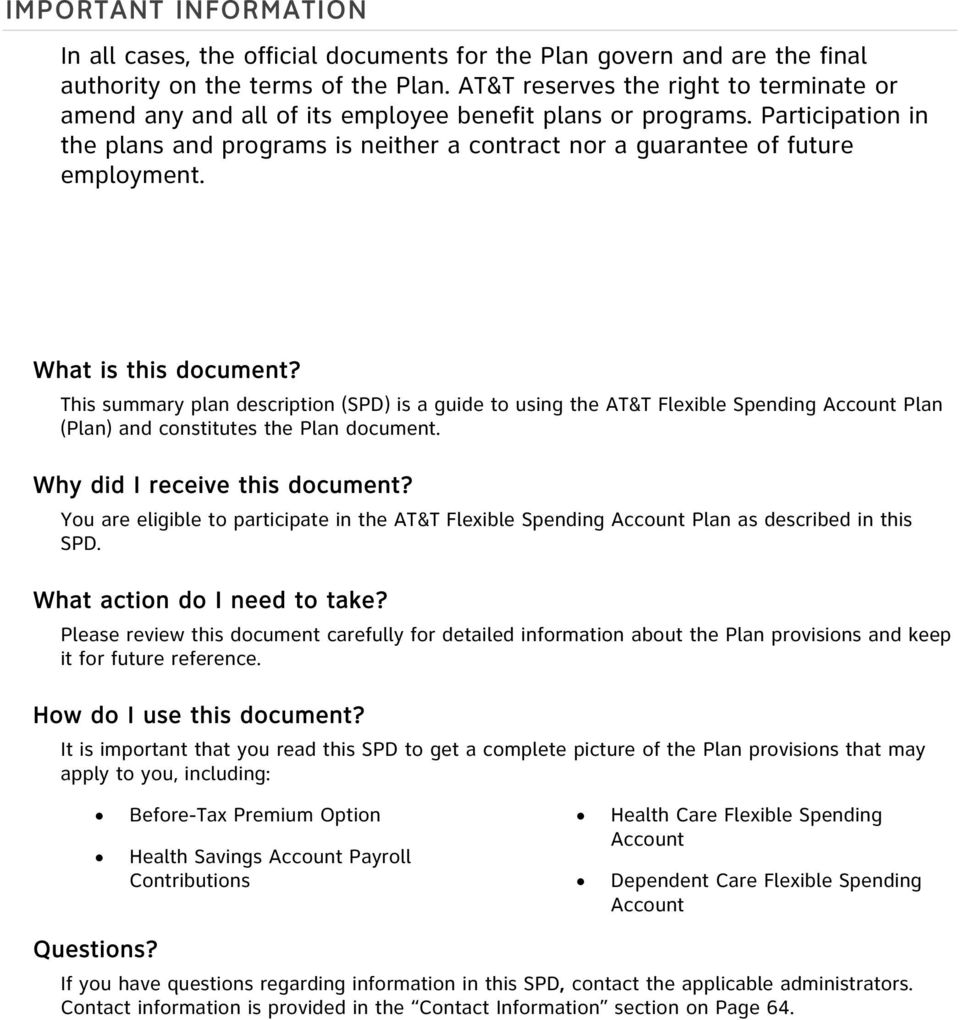 What is this document? This summary plan description (SPD) is a guide to using the AT&T Flexible Spending Account Plan (Plan) and constitutes the Plan document. Why did I receive this document?