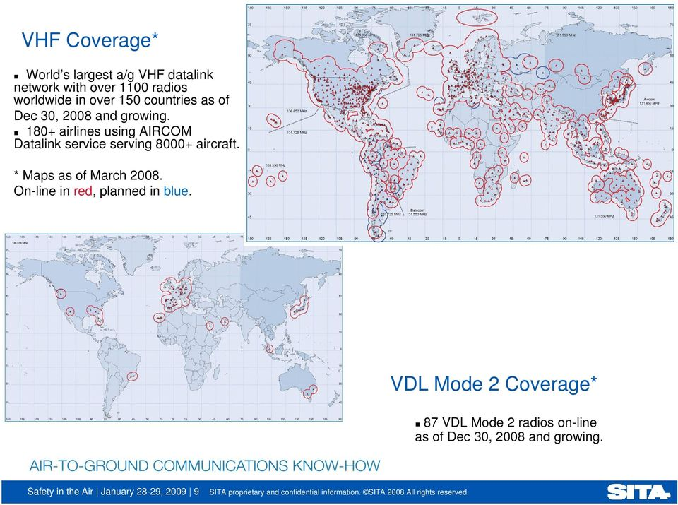 180+ airlines using AIRCOM Datalink service serving 8000+ aircraft. * Maps as of March 2008.