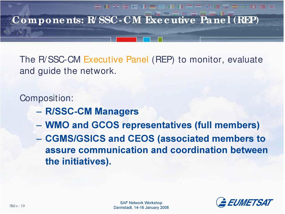 Composition: R/SSC-CM Managers WMO and GCOS representatives (full members)