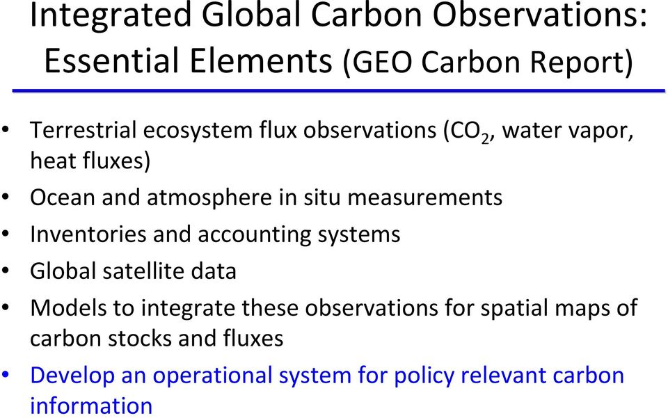 Inventories and accounting systems Global satellite data Models to integrate these observations for