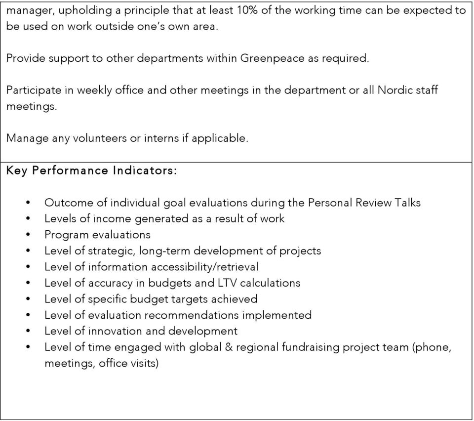 Key Performance Indicators: Outcome of individual goal evaluations during the Personal Review Talks Levels of income generated as a result of work Program evaluations Level of strategic, long-term