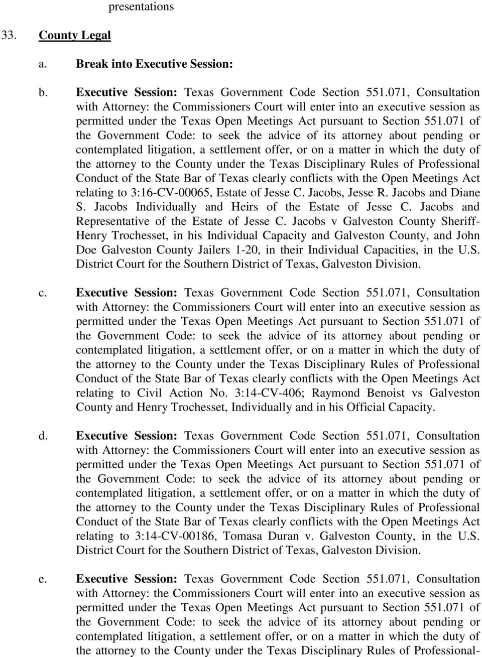 Jacobs v Galveston County Sheriff- Henry Trochesset, in his Individual Capacity and Galveston County, and John Doe Galveston County Jailers 1-20, in their Individual Capacities, in the U.S. District Court for the Southern District of Texas, Galveston Division.