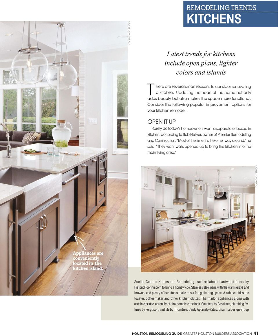 OPEN IT UP Latest trends for kitchens include open plans, lighter colors and islands Rarely do today s homeowners want a separate or boxed-in kitchen, according to Rob Hellyer, owner of Premier
