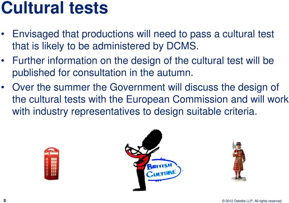 Further information on the design of the cultural test will be published for consultation in the