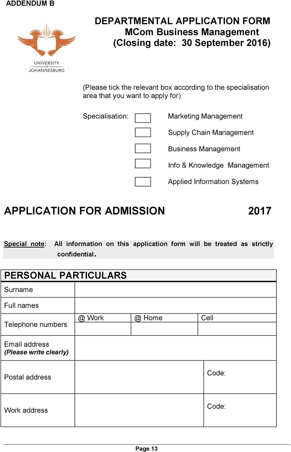 Management Applied Information Systems APPLICATION FOR ADMISSION 2017 Special note: All information on this application form will be treated as strictly