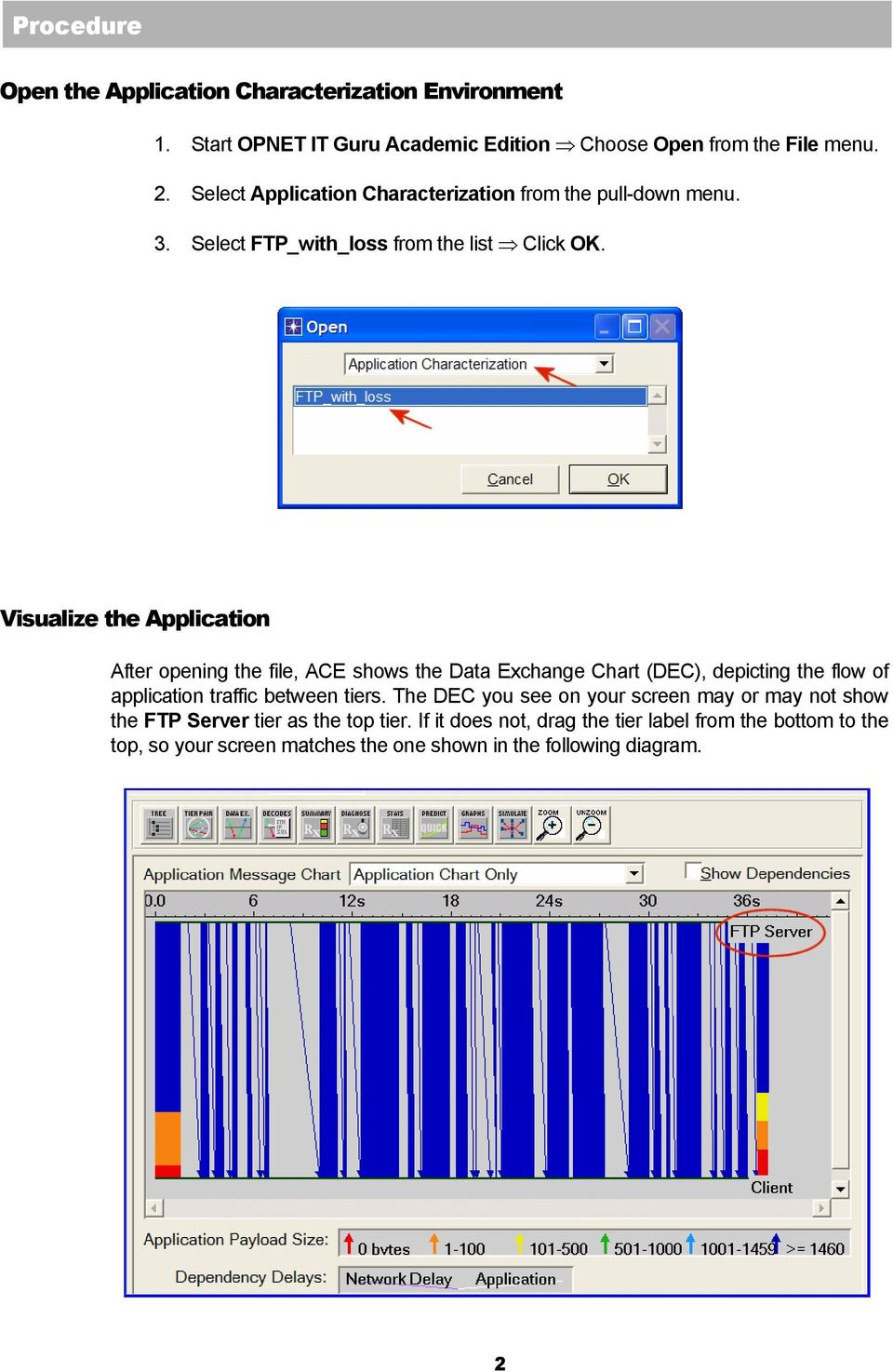 Visualize the Application After opening the file, ACE shows the Data Exchange Chart (DEC), depicting the flow of application traffic between tiers.