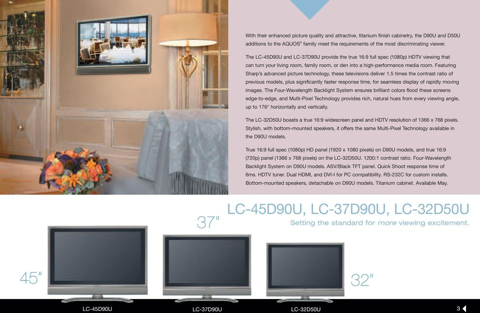 Featuring Sharp s advanced picture technology, these televisions deliver 1.