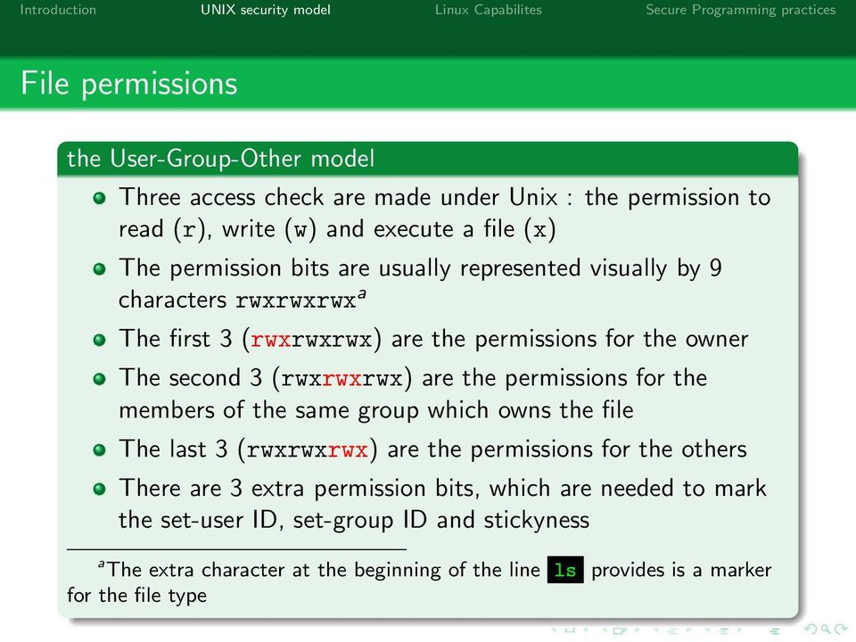 are the permissions for the members of the same group which owns the file The last 3 (rwxrwxrwx) are the permissions for the others There are 3 extra