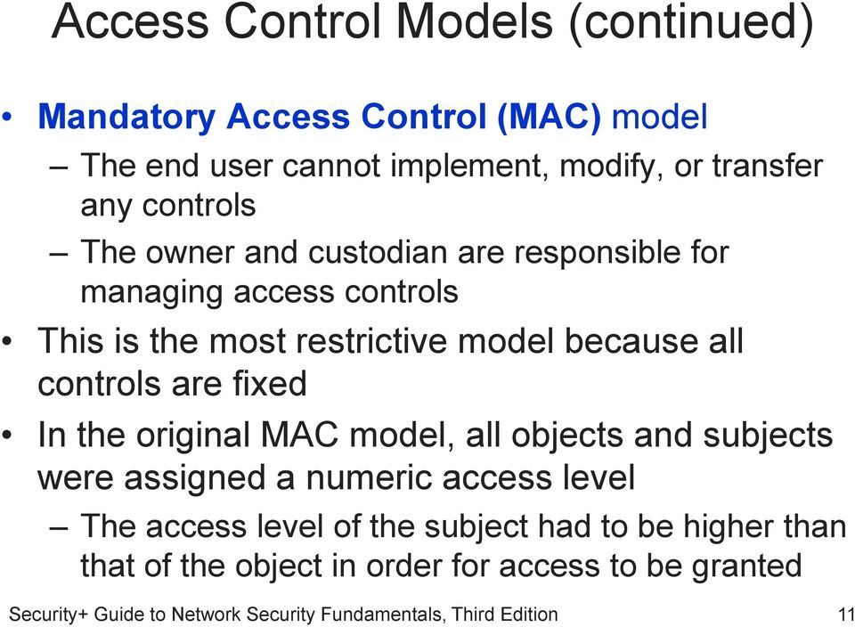 restrictive model because all controls are fixed In the original MAC model, all objects and subjects were assigned a