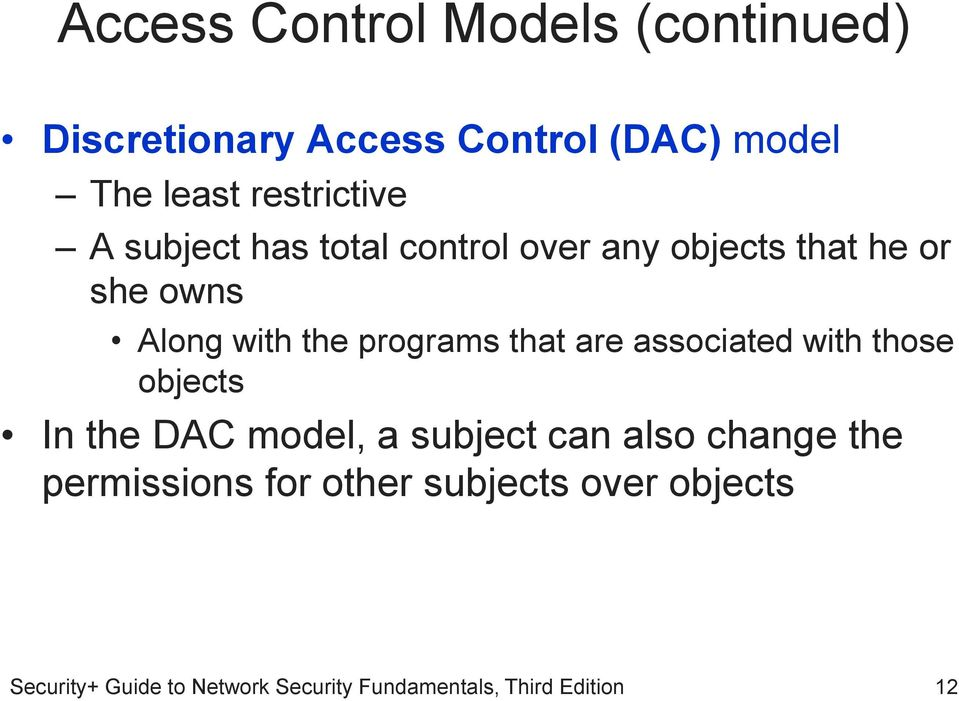 owns Along with the programs that are associated with those objects In the DAC