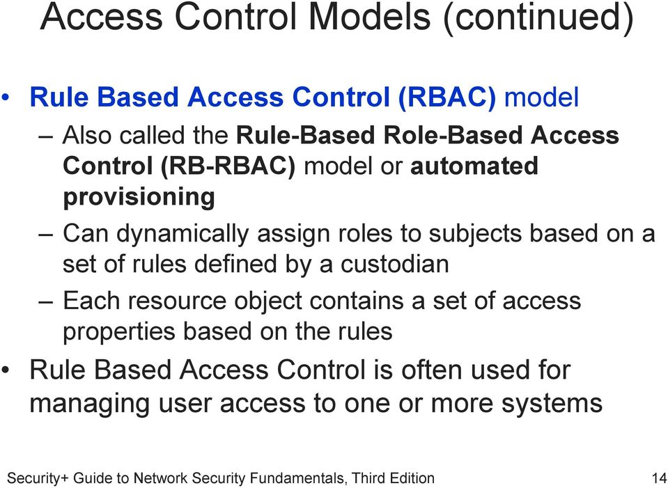 subjects based on a set of rules defined by a custodian Each resource object contains a set of access