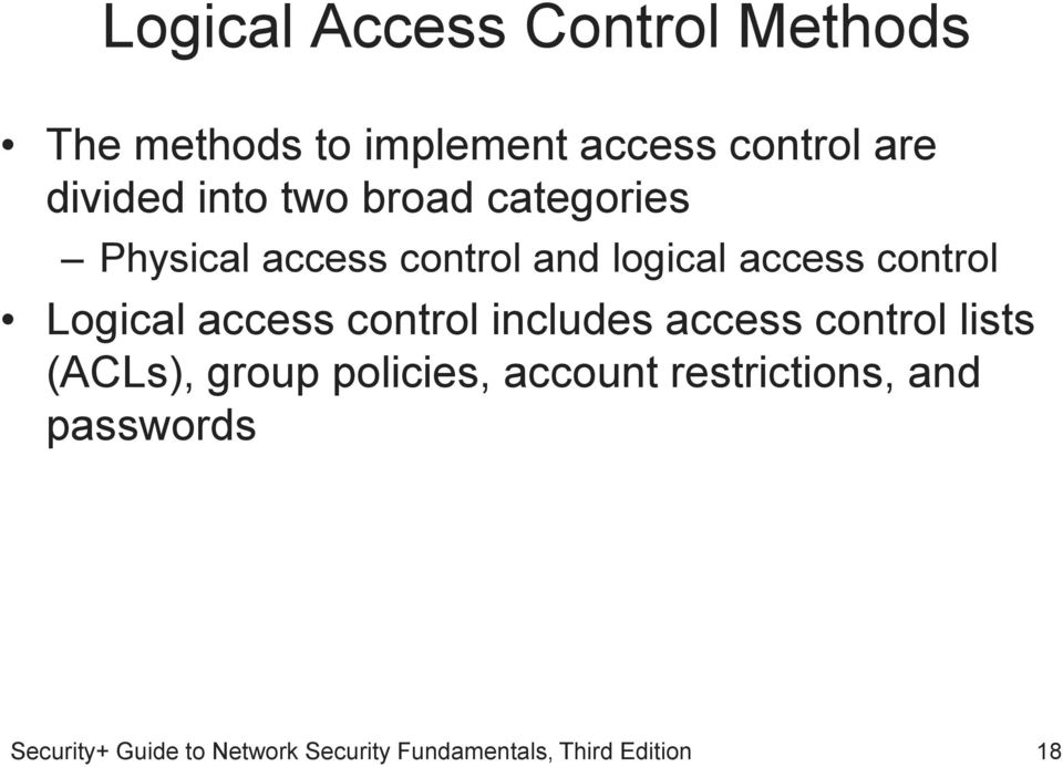 control and logical access control Logical access control includes