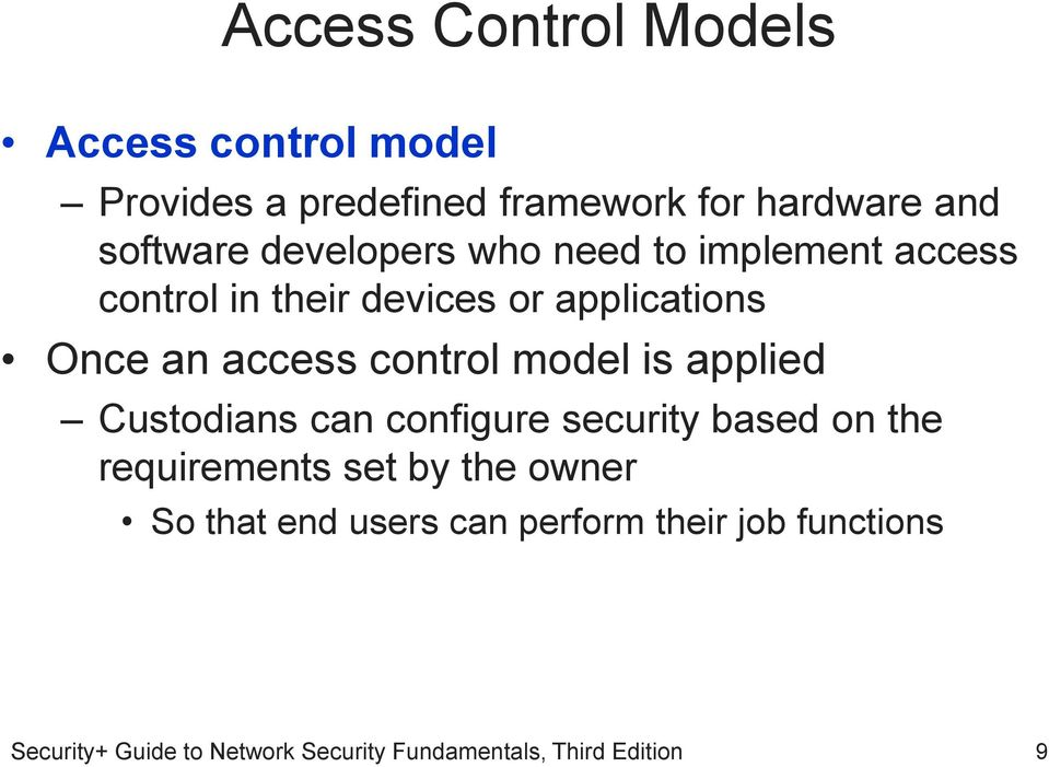 applications Once an access control model is applied Custodians can configure security