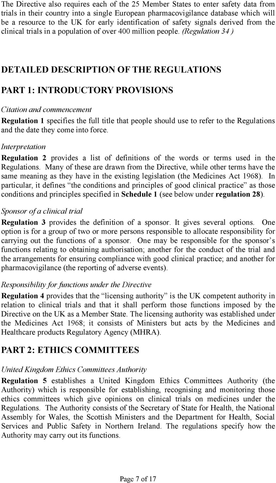 (Regulation 34 ) DETAILED DESCRIPTION OF THE REGULATIONS PART 1: INTRODUCTORY PROVISIONS Citation and commencement Regulation 1 specifies the full title that people should use to refer to the