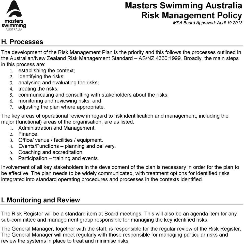 communicating and consulting with stakeholders about the risks; 6. monitoring and reviewing risks; and 7. adjusting the plan where appropriate.
