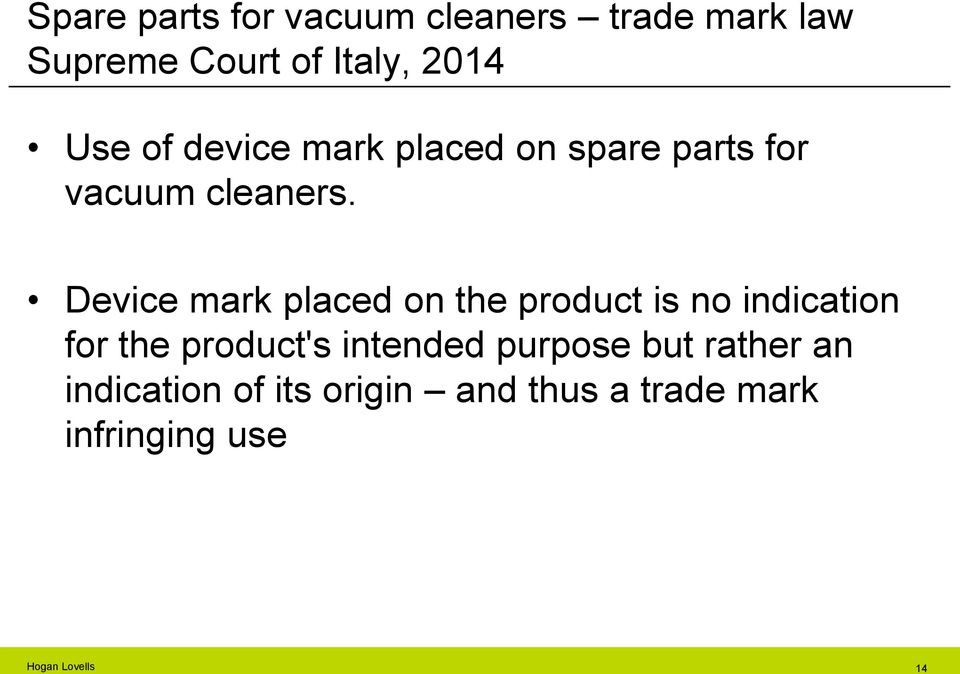 Device mark placed on the product is no indication for the product's