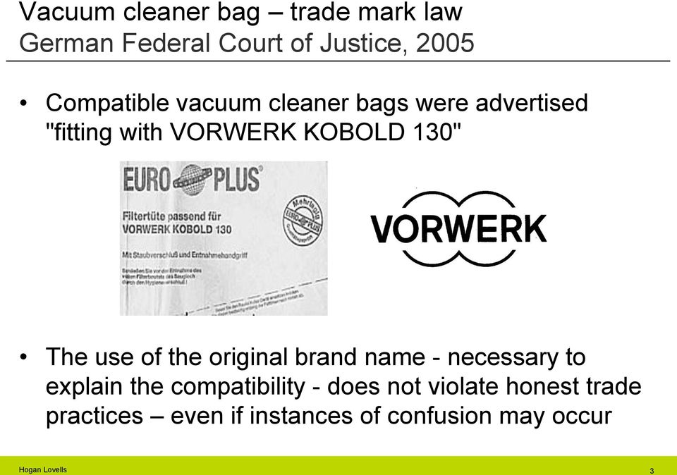 "130"" The use of the original brand name - necessary to explain the"