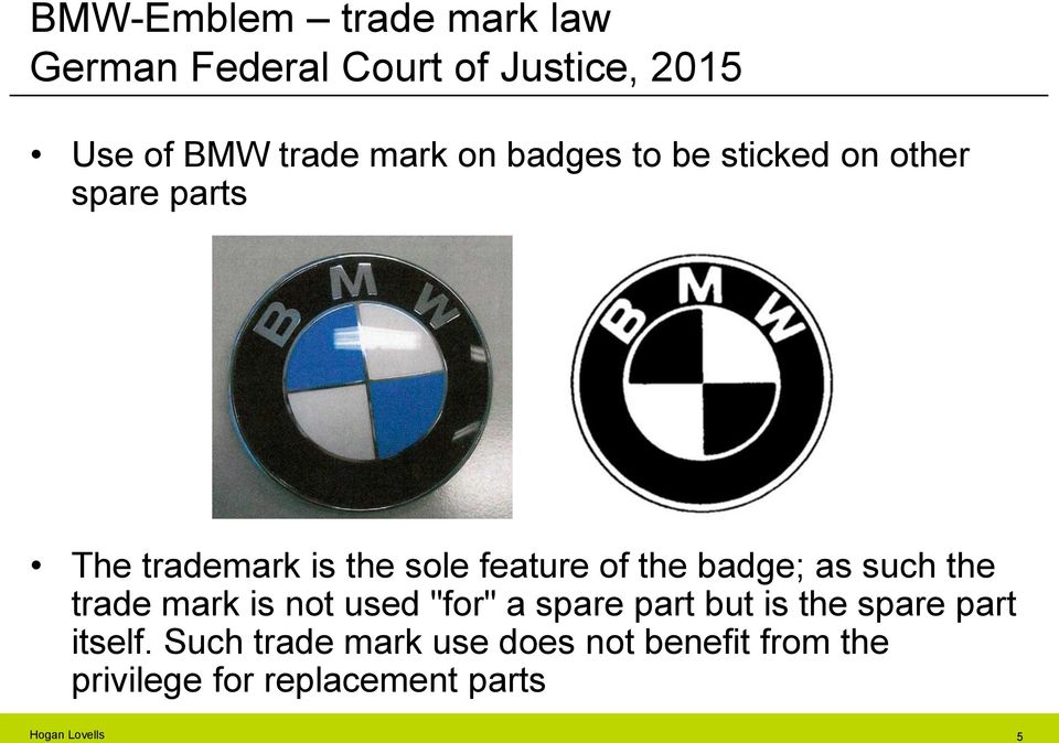 "badge; as such the trade mark is not used ""for"" a spare part but is the spare part"